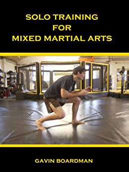 Solo Training For Mixed Martial Arts by [Boardman, Gavin]