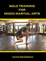 Solo Training For Mixed Martial Arts