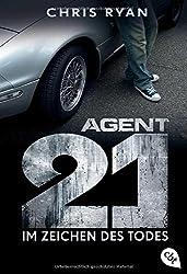 Agent 21 - Im Zeichen des Todes (Die Agent 21-Reihe, Band 1)