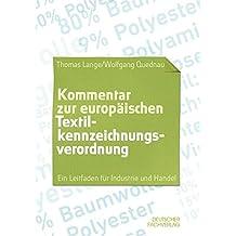 Kommentar zur europäischen Textilkennzeichnungsverordnung: Ein Leitfaden für Industrie und Handel