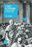 I tweet di Cicerone. I primi 2000 anni dei social media