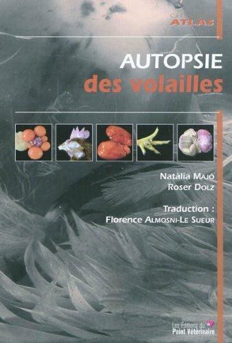 Autopsie des volailles : Diagnostic macroscopique et méthodes de prélèvements par Natàlia Majo, Roser Dolz
