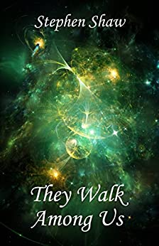 They Walk Among Us: Angels, Love and Relationships by [Shaw, Stephen]