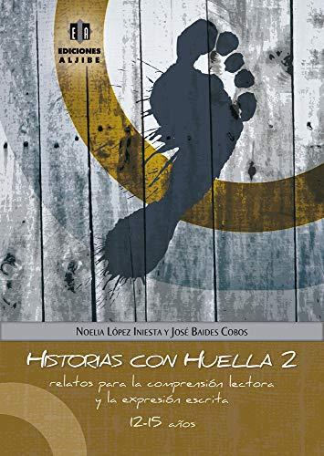 Historias Con Huella 2. Relatos Para La Comprensión Lectora Y La Expresión Escrita - 9788497007955