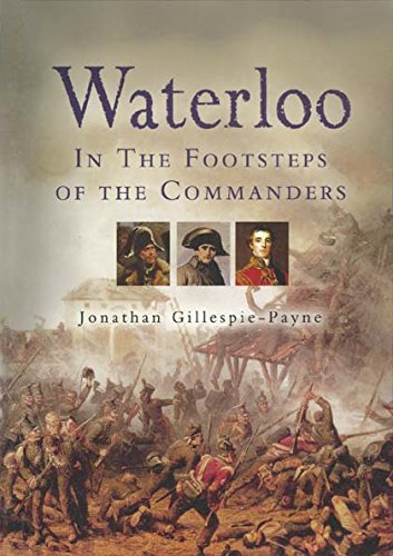 Waterloo: In the Footsteps of the Commanders por Jonathan Gillespie-Payne