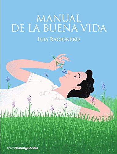 Manual de la buena vida por Luis Racionero