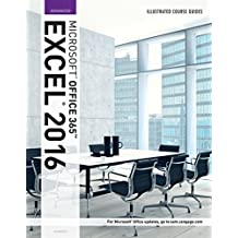 Illustrated Course Guide: Microsoft® Office 365 & Excel 2016: Advanced, Spiral bound Version (Illustrated Course Guides)