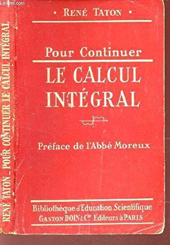 POUR CONTINUER LE CALCUL INTEGRAL / COLLECTION DES