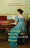 Auf freiem Feld: Roman - Geraldine Brooks