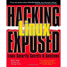 Hacking Linux Exposed: Linux Security Secrets and Solutions