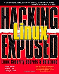 Hacking Linux Exposed: Linux Security Secrets & Solutions