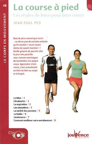 La course à pied : Les règles de base pour bien courir par Jean-Paul Pes