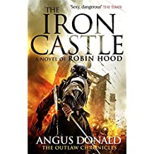 The Iron Castle (Outlaw Chronicles) by Angus Donald (2014-07-03)