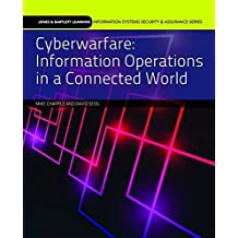Cyberwarfare: Information Operations in a Connected World (Jones & Bartlett Learning Information Systems Security & Assurance Series) by Mike Chapple (2014-09-01)