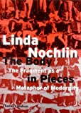 The Body in Pieces: The Fragment as a Metaphor of Modernity by Linda Nochlin (2001-10-03)