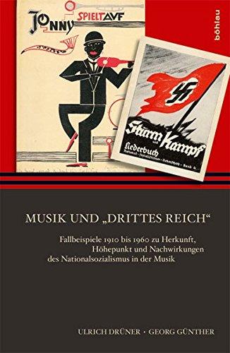 """Musik und """"Drittes Reich: Fallbeispiele 1910 bis 1960 zu Herkunft, Höhepunkt und Nachwirkungen des Nationalsozialismus in der Musik"""