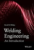 Welding Engineering: An Introduction