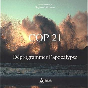 Cop 21 - Déprogrammer l'apocalypse