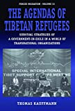 The Agendas of Tibetan Refugees: Survival Strategies of a Government-In-Exile in a World of Transnational Organizations