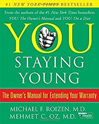You: Staying Young: The Owner's Manual for Extending Your Warranty by Michael F. Roizen (2007-10-30)