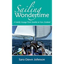 Sailing Wondertime: A Family Voyage from Seattle to New Zealand (English Edition)