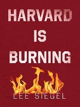 Harvard Is Burning (Kindle Single) by [Siegel, Lee]