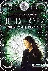 Julia Jäger und die Macht der Magie (Julia-Jäger-Reihe 1)