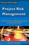 Project Risk Management – The Most Important Methods and Tools for Successful Projects