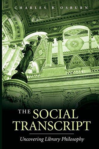 The Social Transcript: Uncovering Library Philosophy (Beta Phi Mu Monograph) (English Edition) por Charles B. Osburn