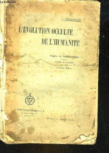 L'evolution occulte de l'humanite - d'apres la theosophie - 1° partie par JINARAJADASA C.