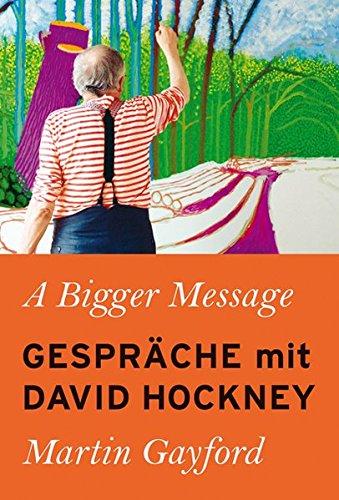 A Bigger Message: Gespräche mit David Hockney (KapitaleBibliothek) Buch-Cover