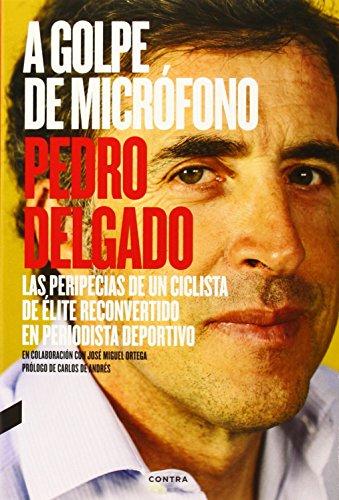 A Golpe De Micrófono por Pedro Delgado Robledo