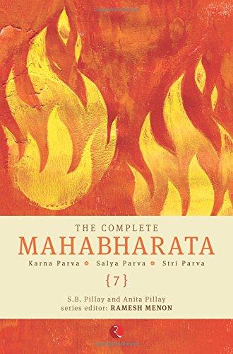 The Complete Mahabharata Vol. 7: Karna Parva, Salya Parva, Stri Parva