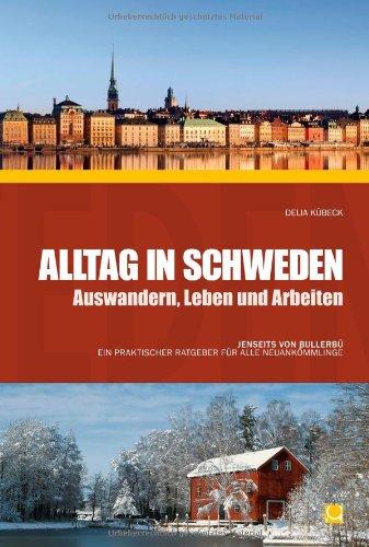 Alltag in Schweden - Auswandern, Leben und Arbeiten: Alle Infos bei Amazon