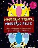 Monstruo triste, monstruo feliz. Un libro sobre sentimientos (Primeras Travesías)