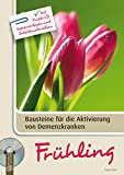 Bausteine für die Aktivierung von Demenzkranken: Frühling: Mit Musik-CD, Kopiervorlagen und Arbeitsmaterialien