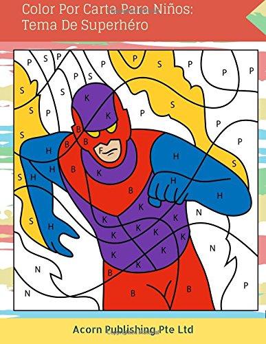De Carta Colores (Color Por Carta Para Niños: Tema De Superhéroe)