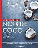 Les bienfaits de la noix de coco - 40 recettes pour faire le plein d'énergie
