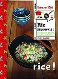 Riz japonais : riz sauté, maki, sushi, onigri......