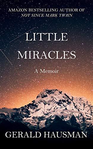 LITTLE MIRACLES - A Memoir (English Edition)