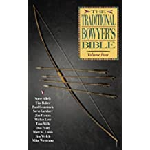 Traditional Bowyer's Bible, Volume 4 (English Edition)
