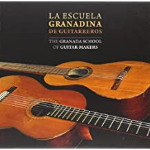 La escuela granadina de guitarreros: The Granada School of guitar-makers