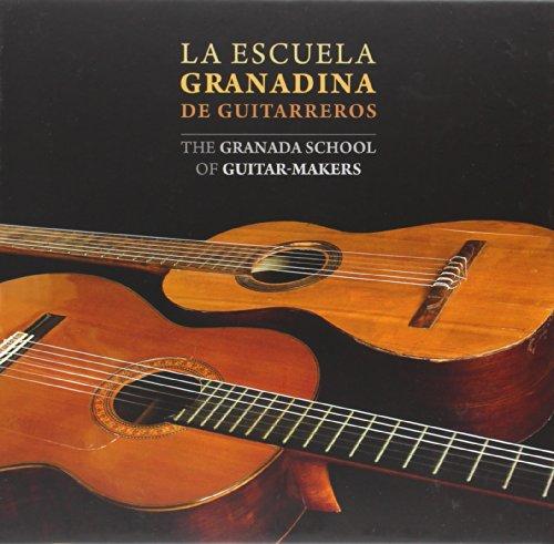 La escuela granadina de guitarreros: The Granada School of guitar-makers