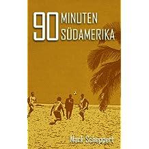 90 Minuten Südamerika