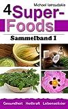 4 Super-Foods: Matcha-Tee, Kokosöl, Moringa-Baum, Zistrose [Sammelband 1 / WISSEN KOMPAKT]