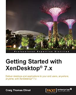 Getting Started with XenDesktop® 7.x by [Ellrod,  Craig Thomas]