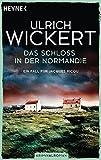 Das Schloss in der Normandie: Ein Fall für Jacques Ricou. Kriminalroman - Ulrich Wickert