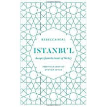 Istanbul: Recipes from the Heart of Turkey by Rebecca Seal (2014-01-21)