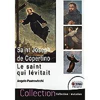 Saint Joseph de Copertino - Le saint qui lévitait