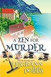 A Zen For Murder (Moosamuck Island Cozy Mystery Series Book 1) by Leighann Dobbs